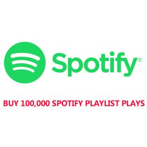 Buy 100,000 spotify playlist plays