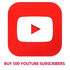 Buy 500 YouTube Subscribers