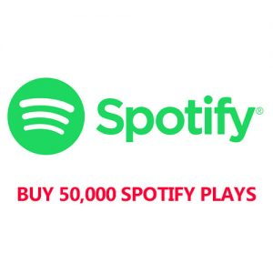Buy 50,000 Spotify plays